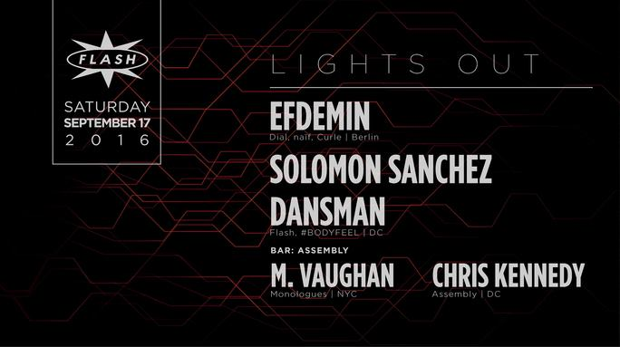 Lights Out: Efdemin, Solomon Sanchez and Dansman at Flash, with Assembly featuring M Vaughan and Chris Kennedy in the Flash Bar