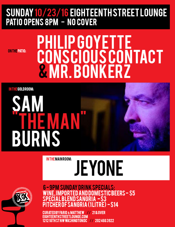 "ESL Sunday with Sam ""The Man"" Burns, Jeyone, Philip Goyette, Conscious Contact & Mr Bonkerz at Eighteenth Street Lounge"