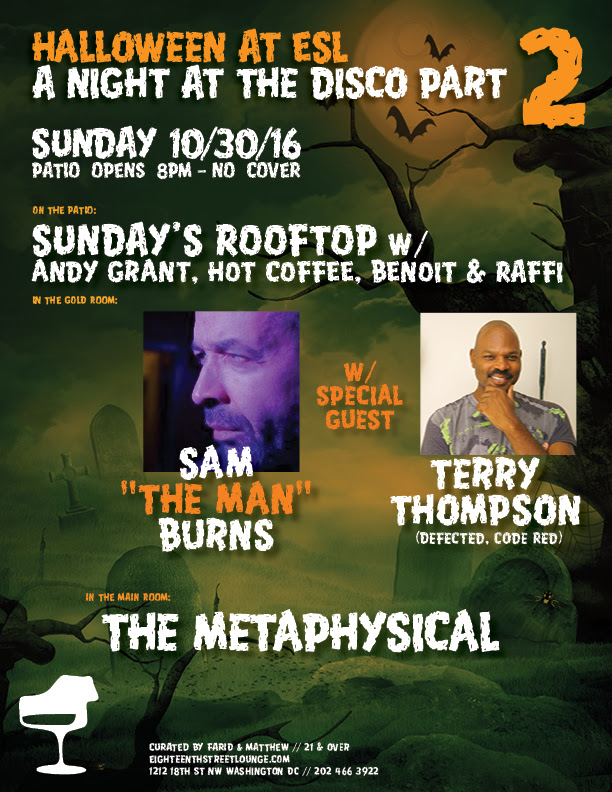 "Halloween at ESL Part 2 with Sundays Rooftop Halloween Edition with Andy Grant, Hot Coffee, Raffi and Benoit Benoit, Sam ""The Man"" Burns, Terry Thompson and The Metaphysical at Eighteenth Street Lounge"