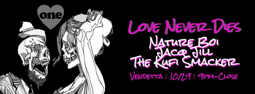 Love Never Dies with Nature Boi, Jacq Jill & The Kufi Smacker at Vendetta