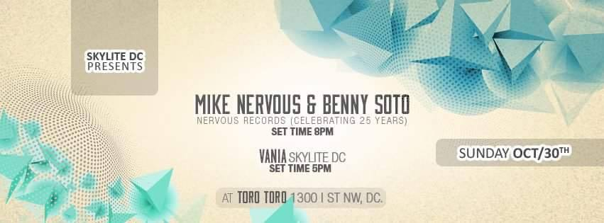 Skylite DC presents Mike Nervous & Benny Soto with Vania at Toro Toro DC