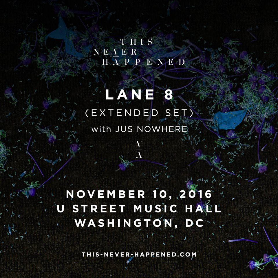 Lane 8: This Never Happened Tour with Jus Nowhere at U Street Music Hall