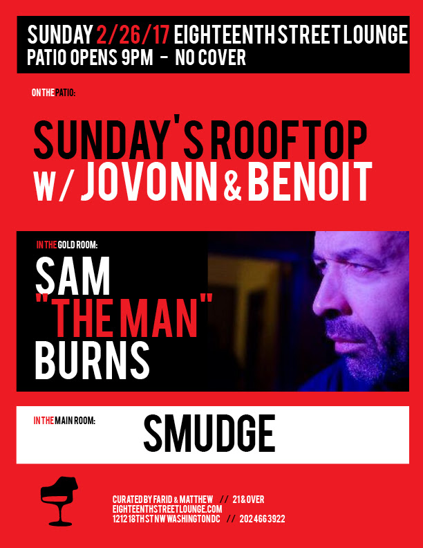 """ESL Sunday with Sam """"The Man"""" Burns, Smudge and Sunday's Rooftop with Jovonn & Benoit at Eighteenth Street Lounge *** TOP PICK ***"""