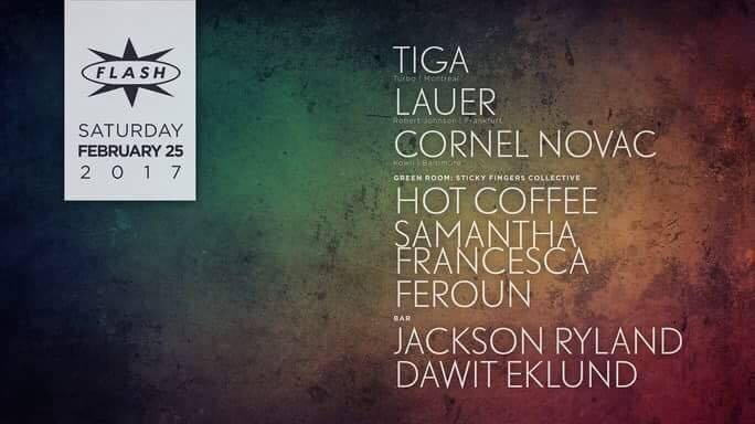 Tiga with Lauer and Cornel Novac at Flash, with Sticky Fingers Collective featuring Hot Coffee, Samantha Francesca and Feroun in the Green Room and Jackson Ryland & Dawit Eklund in the Flash Bar *** TOP PICK ***