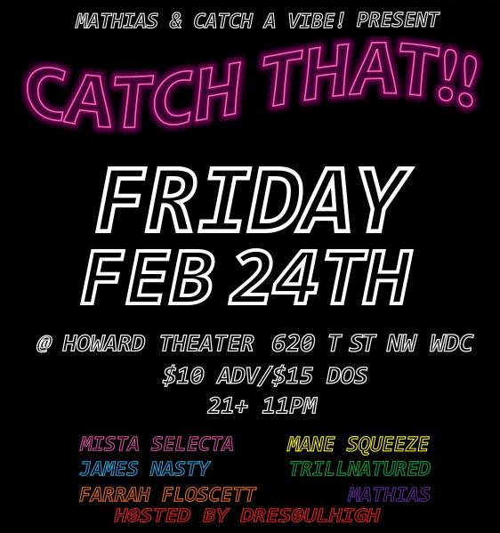 Mathias. x Catch A Vibe Present: Catch That at The Howard Theater