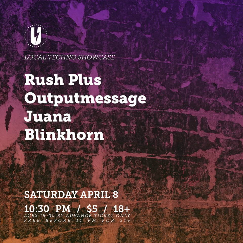 Local Techno Showcase: Rush Plus, Outputmessage, Juana & Blinkhorn at U Street Music Hall