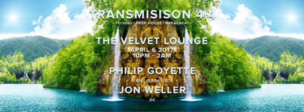 Transmission 4|4 w/ Philip Goyette & Jon Weller at Velvet Lounge