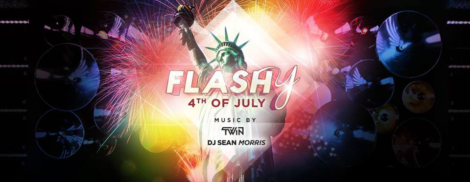Flashy Monday for 4th of July with DJ TWiN and Sean Morris at Flash