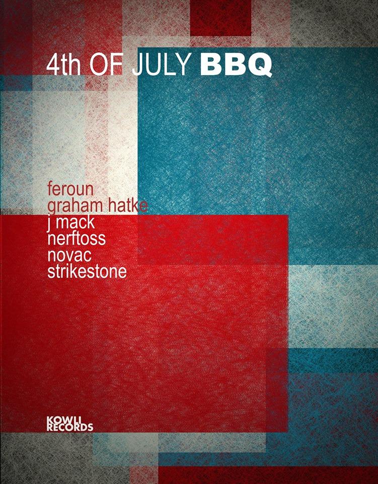 Kowli Records 4th July BBQ with Feroun, Graham Hatke, Jmack, Nerftoss, Novac & Strikestone at Location TBA