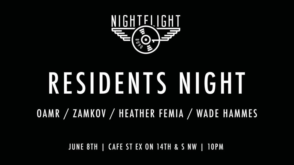 Nightflight Residents Night with Oamr, Zamkov, Heather Femia and Wade Hammes at Cafe Saint Ex