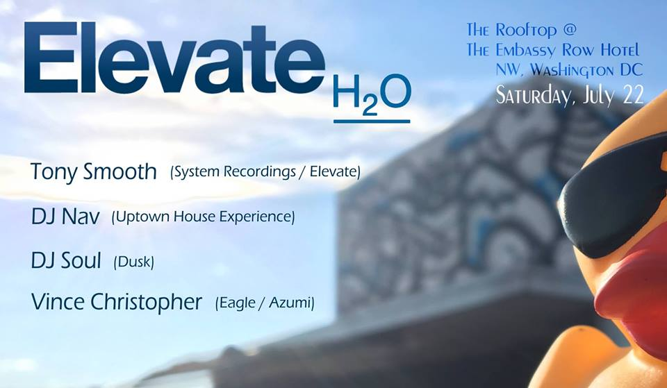 Elevate Rooftop Pool Party with Tony Smooth, DJ Nav, DJ Soul & Vince Christopher at The Embassy Row Hotel