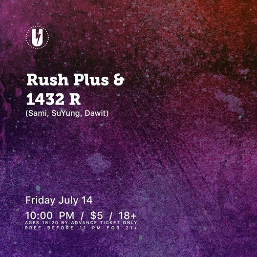 Rush Plus & 1432 R (Sami, SuYung, Dawit) at U Street Music Hall