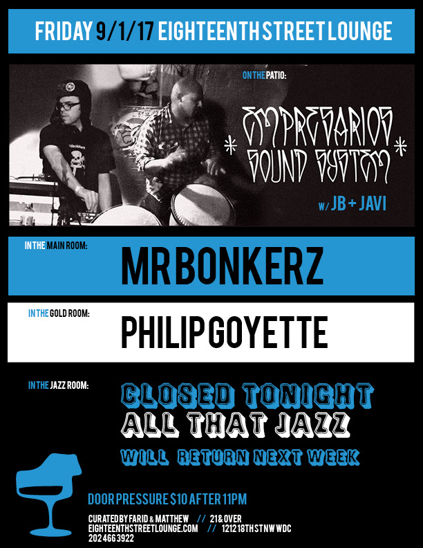 ESL Friday with Empresarios Sound System, Mr Bonkerz and Philip Goyette at Eighteenth Street Lounge