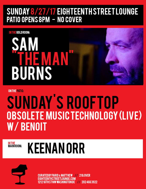 "ESL Sunday with Sam ""The Man"" Burns, Keenan Orr and Sundays Rooftop with Obsolete Music Technology (Live) & Benoit at Eighteenth Street Lounge"
