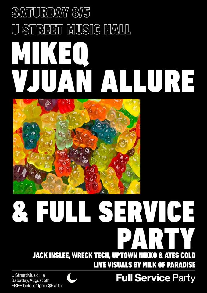 Full Service Party Presents: MikeQ and Vjuan Allure withUptown Nikko, Jack Inslee, Wreck Tech & Ayes Cold at U Street Music Hall