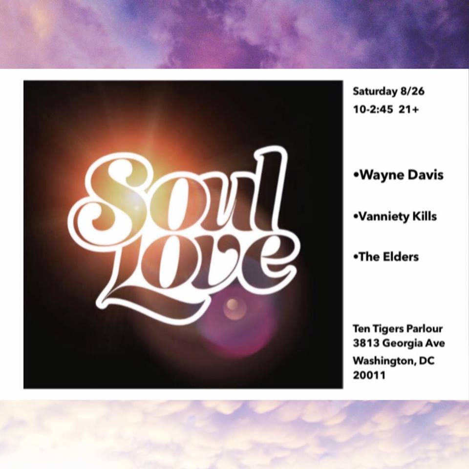 Soul Love with The Elders, Vanniety Kills & Wayne Davis at Ten Tigers Parlour