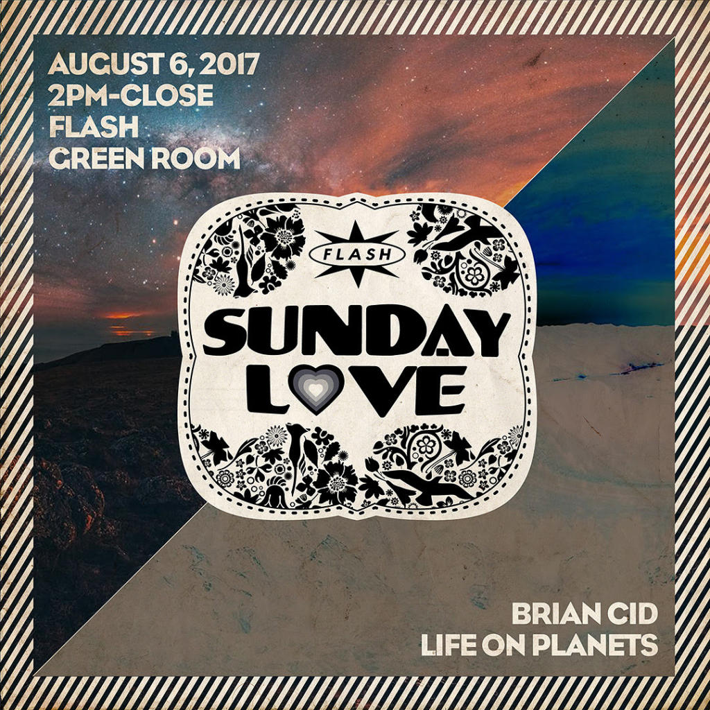 Sunday Love with Brian Cid and Life on Planets at Flash