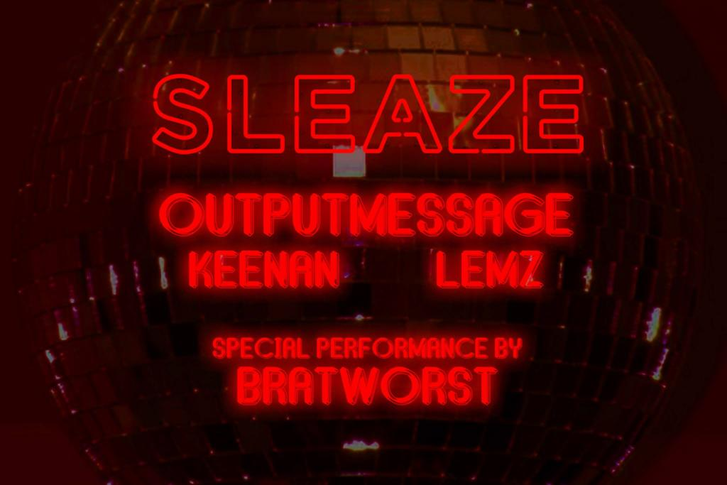 Sleaze with Outputmessage & BratWorst at Wonderland Ballroom