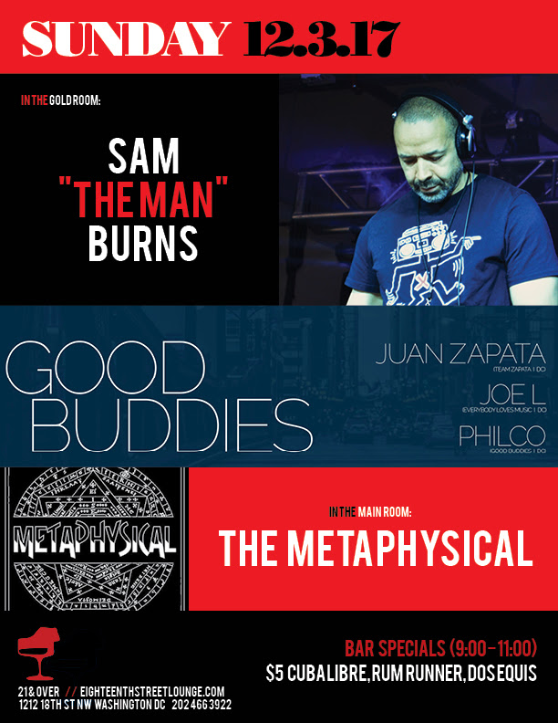 "ESL Sunday with Sam ""The Man"" Burns, The Metaphysical, & ESL SundayGood Buddies ft. Juan Zapata & Joe L w. Philco at Eighteenth Street Lounge"