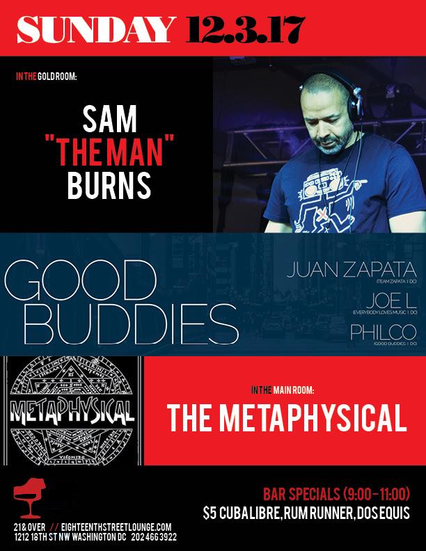 "ESL Sunday with Sam ""The Man"" Burns, The Metaphysical, & ESL SundayGood Buddies ft. Juan Zapata & Joe L w. Philco at Eighteenth Street Lounge"