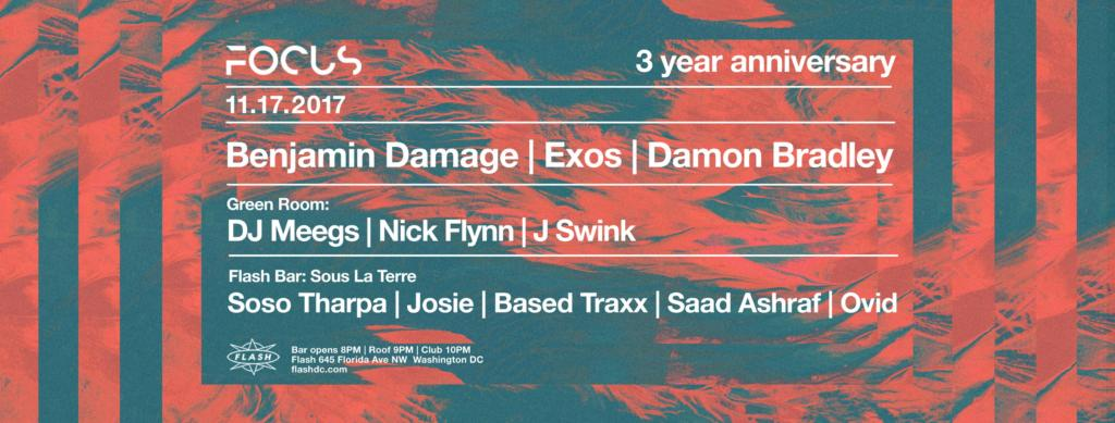 Focus 3 Year Anniversary: Benjamin Damage [LiVE] with Exos & Damon Bradley at Flash