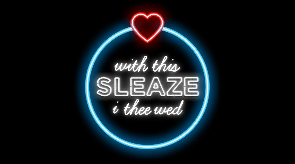 sleaze i thee wed