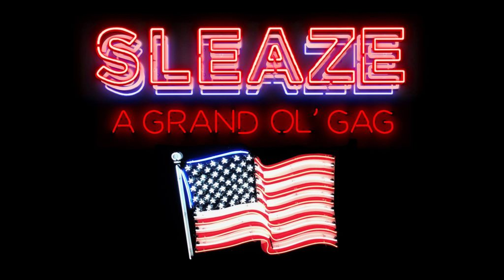 sleaze a grand old gag